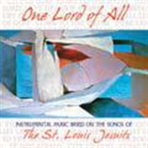 One lord of all  instrumental  by st. louis jesuits