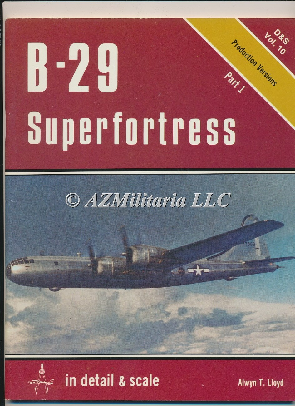 B-29 Superfortress Part I D&S VOL 10