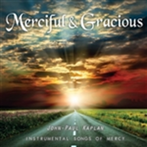 Merciful   gracious by john paul kaplan