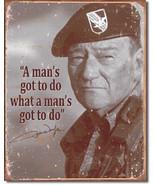 John Wayne - Man's Gotta Do  Metal Tin Sign  Wall Art - $17.81