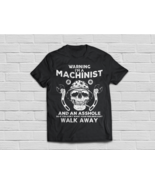 Machinist T Shirt Don't Want Feeling Hurt Walk Away - $19.95