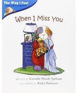 When I Miss You (The Way I Feel Books) [Paperback] [Jan 01, 2004] Spelma... - $3.16