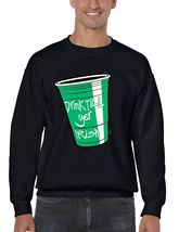 Men's Crewneck Sweatshirt Saint Patrick's Day Drink Till Yer Irish Irish Shirt - $22.00