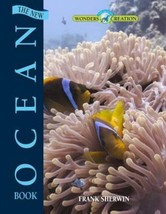New Ocean Book, the (Wonders of Creation) by Frank Sherwin - $13.99