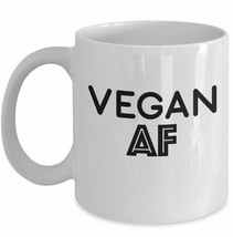 Vegan AF Mug 11oz Vegan Gifts Vegan As F*ck Vegan As Eff Veganism Ceramic White - $18.87