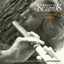 THE CELTIC SPIRIT - CD- by Brother Seamus