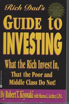 Rich Dad's Guide to Investing:What the Rich Invest in,That the Poor and ... - $14.99