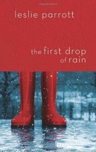 The First Drop of Rain by Parrott, Leslie