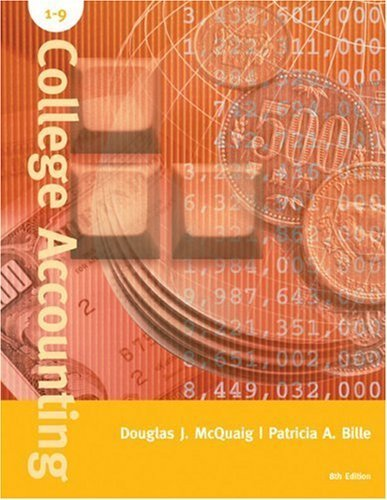 College Accounting, Chapter 1-9 (Chapters 1-9) by McQuaig, Douglas J.; Bille,...