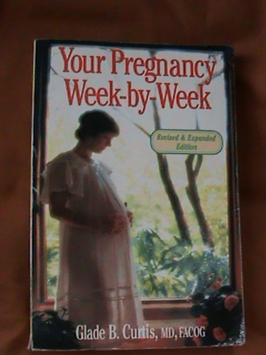 Your Pregnancy: Week-By-Week by Curtis, Glade B.; Gettler, Paul