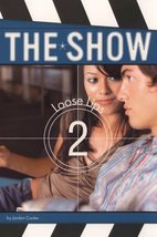 Loose Lips (The Show #2) by Cooke, Jordan