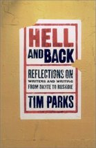 Hell and Back: Reflections On Writers and Writing From Dante to Rushdie by Pa...