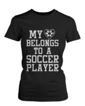 Women's Funny Statement Black T-Shirt - My Heart Belong to A Soccer Player - $14.99+