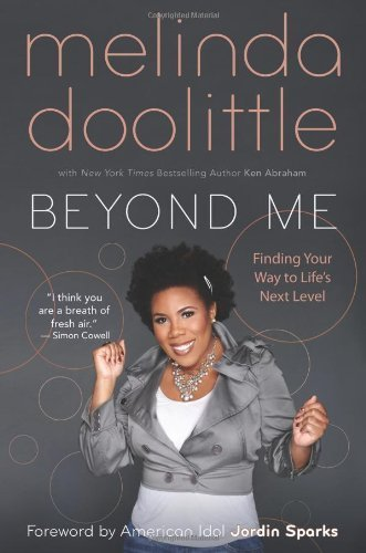 Beyond Me: Finding Your Way to Life's Next Level by Doolittle, Melinda; Abrah...