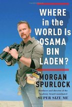 Where in the World Is Osama bin Laden? [Hardcover] by Spurlock, Morgan