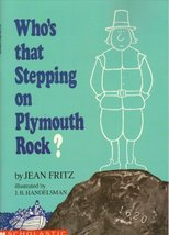 Who's That Stepping on Plymouth Rock? by Jean Fritz; J. B. Handelsman