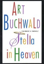 Stella in Heaven: Almost a Novel by Buchwald, Art