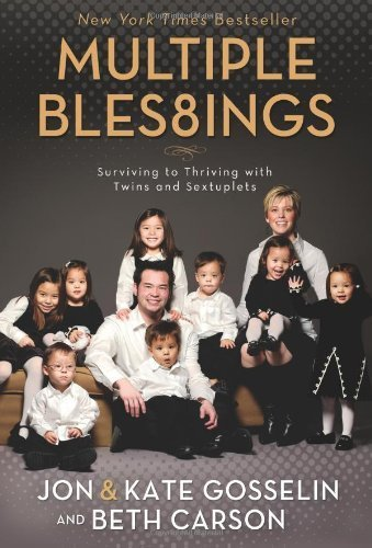 Multiple Bles8ings: Surviving to Thriving with Twins and Sextuplets by Jon Go...