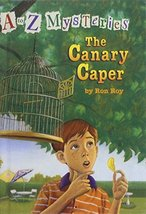 The Canary Caper (A to Z Mysteries) [Hardcover] by Roy, Ron; Gurney, John