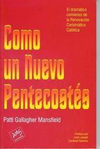 Como Un Nuevo Pentecostes [Paperback] Patti Gallagher Mansfield and Card... - $29.69