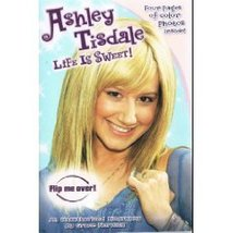 Ashley Tisdale: Life is Sweet! / Zac Attack: An Unauthorized Biography by Gra...