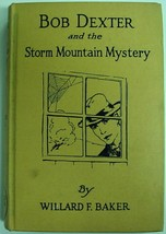 Bob Dexter and the Storm Mountain Mystery #3 (The Secret of the Log Cabi... - $10.00