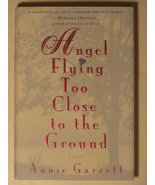 Angel Flying Too Close to the Ground by Garrett, Annie - $3.99