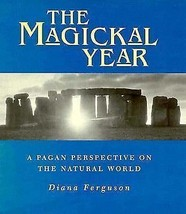The Magickal Year: A Pagan Perspective On the Natural World (Hardcover) - $6.13