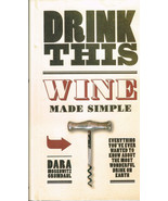 Drink This Wine Made Simple Drinking Buying Tasting 2009 Grumdahl Hardcover - $14.84