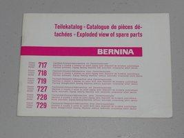 BERNINA PARTS MANUAL - MODELS 717, 718, 719, 727, 728 AND 72 - $24.00