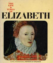 The Life and Times Of Elizabeth - $4.95