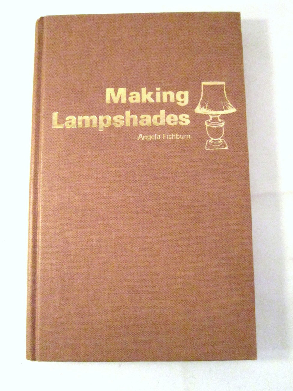 Primary image for Making Lampshades by Angela Fishburn 1977 DIY Hardback Hand Crafting