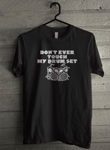 Dont Touch My Drum - Custom Men's T-Shirt (2771) - $19.13+