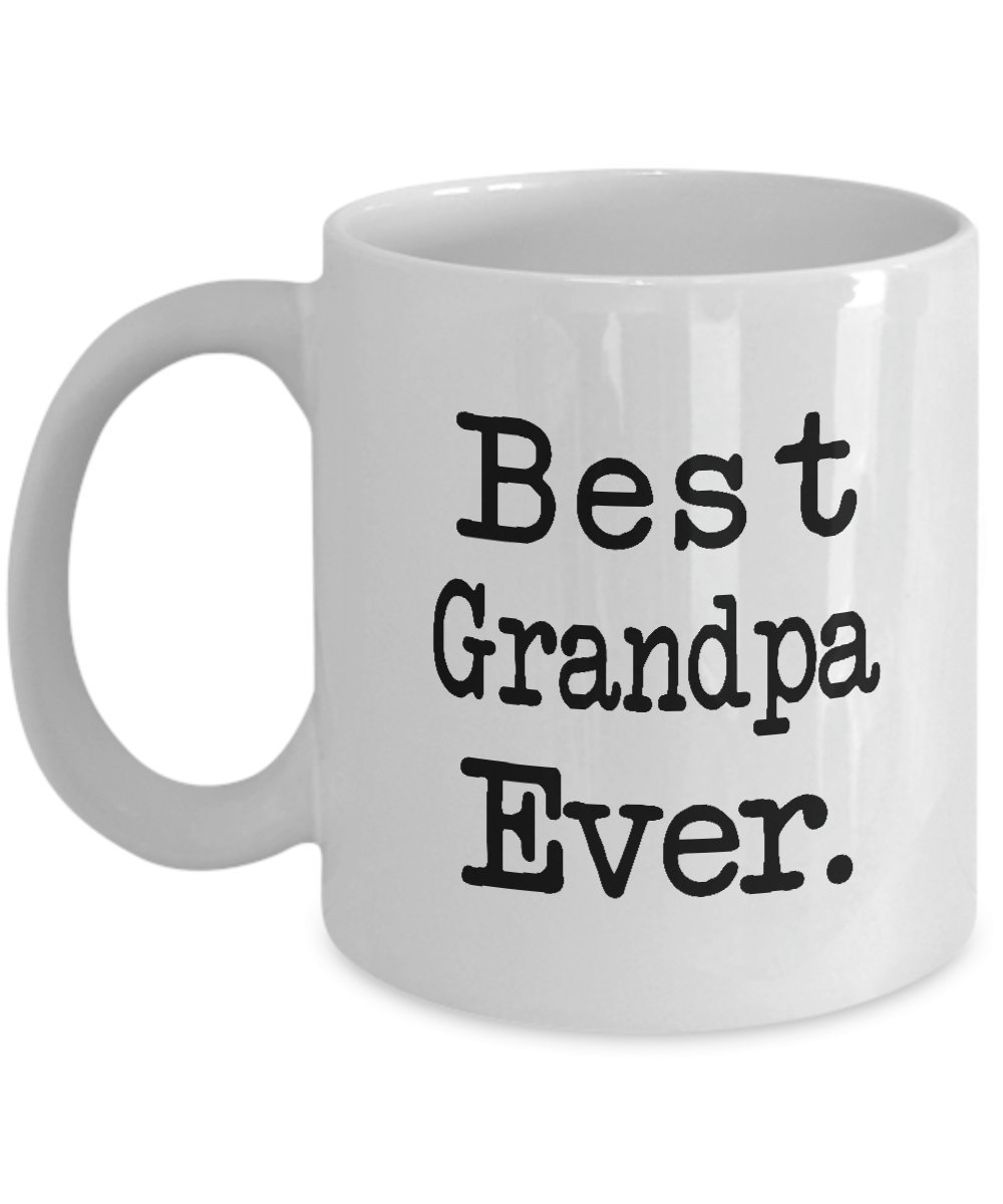 Primary image for Best Grandpa Ever - Perfect Gift for your Grandpa - 11 oz0 Ceramic Coffee Mug