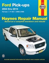 Ford Pick-ups: 2004 thru 2010 (Haynes Repair Manual) Haynes Manuals, Edi... - $7.74