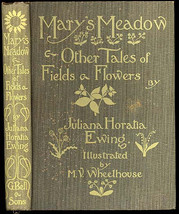 Mary's Meadow by  Juliana Horatia Gatty Ewing 1923 Illustrated by M V Wh... - $58.00