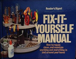 Reader's Digest Fix-It-Yourself Manual [Unknown Binding] [Jan 01, 1980] - $9.49