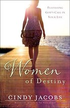 Women of Destiny: Fulfilling God's Call in Your Life Jacobs, Cindy; Daws... - $10.88
