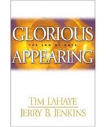 Glorious Appearing: The End of Days Tim lahaye and jerry b. jenkins - $4.94
