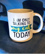 I AM ONLY TALKING TO MY CAT TODAY Coffee or Cocoa Mug  Green Yellow Black - $9.89