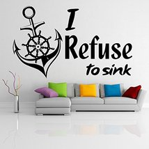 ( 24'' x 14'') Vinyl Wall Decal Quote I Refuse to Sink with Anchor / Inspiration - $20.34