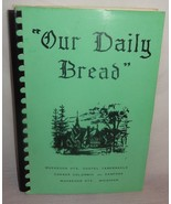 Vintage Our Daily Bread Cookbook Muskegon Hts. Gospel Tabernacle Michiga... - $15.78
