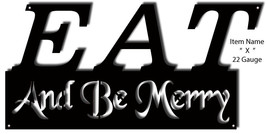 Eat And Be Merry Laser Cut Out Sign 11x23 - $23.76
