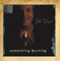 Something Burning by Deb Talan (2012) [Audio CD] - $27.99