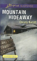 Mountain Hideaway Christy Barritt (Love Inspired Large Print Suspense)Pa... - $2.25