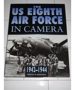 The Us 8th Air Force in Camera: Pearl Harbor to D-Day 1942-1944 [Hardcov... - $27.50