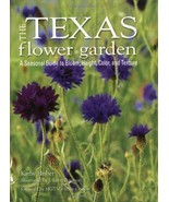 The Texas Flower Garden: A Seasonal Guide to Bloom, Height, Color, and T... - $9.99