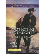 Protecting Her Daughter Lynette Eason(Wranglers Corner)Love Inspired LP ... - $2.25