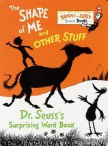 The Shape of Me and Other Stuff: Dr. Seuss's Surprising Word Book [Board... - $4.95
