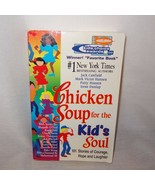 Chicken Soup for the Kids Soul 101 Stories Courage Hope Laughter 1998 - $10.00